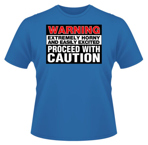 Ideal Birthday Present or Gift Warning Extremely Horny Men/'s Funny T-Shirt