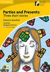 Parties and Presents Level 2 Elementary/Lower-intermediate American English Edition: Three Short Stories by Katherine Mansfield (Paperback, 2010)