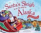 Santa's Sleigh Is on Its Way to Alaska: A Christmas Adventure by Eric James (Hardback, 2016)