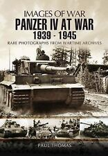 Images of War: Panzer IV at War 1939 – 1945 by Paul Thomas (2012, Paperback)