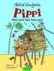 Pippi fährt nach Taka-Tuka-Land von Astrid Lindgren (2005, Gebundene Ausgabe)