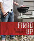 Fired Up: No Nonsense Barbecuing by Ross Dobson (Hardback, 2008)
