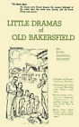 Little Dramas of Old Bakersfield by Rush Maxwell Blodget (Paperback / softback, 2006)