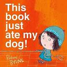 This Book Just Ate My Dog by Richard Byrne (Paperback, 2015)