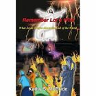 Remember Lot's Wife What Jesus Taught About The End of The World 9781418434243