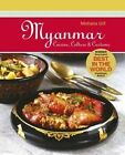 Myanmar: Cuisine, Culture & Customs by Mohana Gill (Paperback, 2014)
