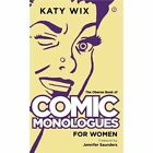 The Oberon Book of Comic Monologues for Women by Katy Wix (Paperback, 2014)