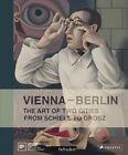 Vienna-Berlin: Art of Two Urban Centers from Schiele to Grosz by Prestel (Hardback, 2013)