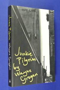 JUNKIE-PILGRIM-Wayne-Grogan-SIGNED-Australian-Fiction-Sydney-Heroin-Kings-Cross