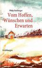 Vom Hoffen, Wnschen Und Erwarten by Philip Reisberger (Paperback / softback, 2008)
