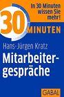 30 Minuten Mitarbeitergespräche von Hans J. Kratz (2011, Taschenbuch)