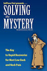 Solving The Mystery: The Key to Rapid Recoveries For Most Back and Neck Pain by Ronald Donelson (Paperback, 2010)