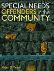 Special Needs Offenders and the Community by Robert D. Hanser (Paperback, 2006)
