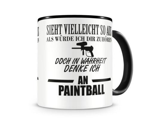 Ich denke an Paintball Tasse Kaffeetasse Teetasse Kaffeepott Kaffeebecher Becher
