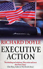 Executive Action by Richard E. Doyle (Paperback, 1999)