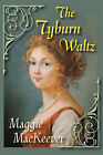 The Tyburn Waltz by Maggie Mackeever (Paperback / softback, 2010)