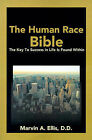 The Human Race Bible: The Key to Success in Life is Found Within by Marvin A Ellis (Paperback / softback, 2001)