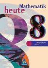 Mathematik heute 8. Schülerband. Bremen, Hessen. Neubearbeitung. Euro-Ausgabe von Rudolf VomHofe, Helmut Postel und Heinz Griesel (2002, Gebundene Ausgabe)