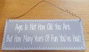 """Moyen âge Humour Plaque /'âge n/'est pas Quel âge.. comment de Nombreuses Années De Plaisir que vous avez eu/"""""""