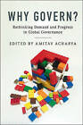 Why Govern?: Rethinking Demand and Progress in Global Governance by Cambridge University Press (Paperback, 2016)