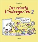 Der reinste Kindergarten 2 von Renate Alf (2013, Gebundene Ausgabe)
