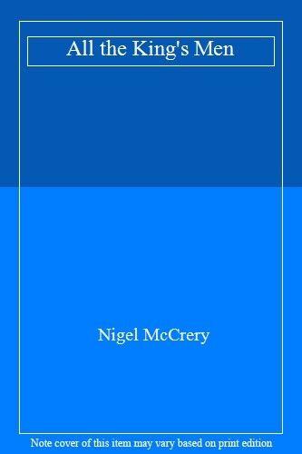 All the King's Men,Nigel McCrery