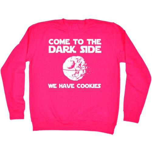 Come To The Darkside We Have Cookies SWEATSHIRT Geek Nerd Funny Gift Birthday