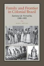 Family and Frontier in Colonial Brazil: Santana de Parna�ba, 1580-1822