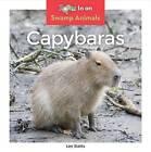 Capybaras by Leo Statts (Hardback, 2016)