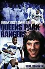 Queens Park Rangers Greatest Games: The Hoops' Fifty Finest Matches by Mike Donovan (Hardback, 2013)