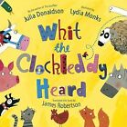 Whit the Clockleddy Heard (What the Ladybird Heard in Scots) by Julia Donaldson (Paperback, 2015)