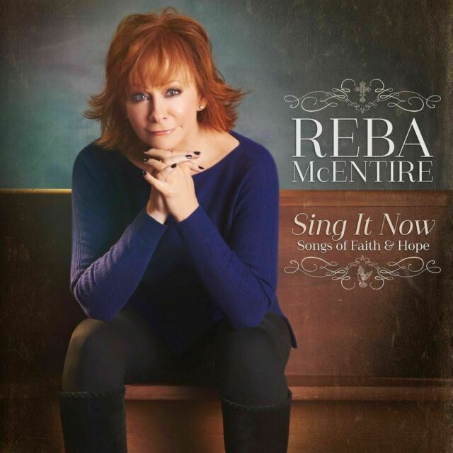REBA McENTIRE - SING IT NOW: SONGS OF FAITH & LOVE (2CD 2017) NEW/SEALED