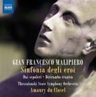 Gian Francesco Malipiero: Sinfonia degli eroi (CD, May-2015, Naxos (Distributor))