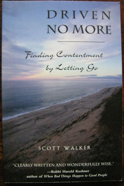 Driven No More: Finding Contentment by Letting Go by Scott Walker (Paperback,...
