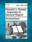 Howard V. Gosset - Appendix to Second Report by Anonymous (Paperback / softback, 2012)