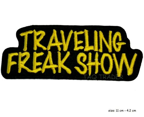 Embroidered Traveling Freak Show Funny Sew or Iron on Patch Biker Patch