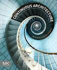 Continuous Architecture: Sustainable Architecture in an Agile and Cloud-Centric World by Pierre Pureur, Murat Erder (Paperback, 2015)