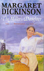 The Miller's Daughter by Margaret Dickinson (Paperback, 1997)