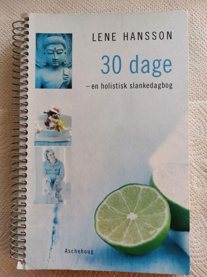 30 DAGE - En holistisk slankedagbog, Lene Hansson, emne: