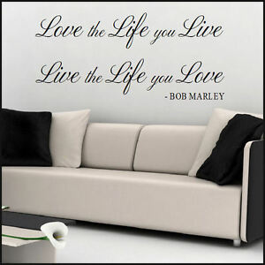 Large Wall Sticker Quote Bob Marley Love The Life You Live Transfer