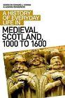 A History of Everyday Life in Medieval Scotland by Edinburgh University Press (Paperback, 2011)