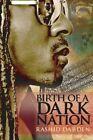 Birth of a Dark Nation by Rashid Darden (Paperback / softback, 2013)