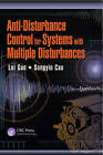 Anti-Disturbance Control for Systems with Multiple Disturbances: Refined Anti-disturbance by Lei Guo, Songyin Cao (Hardback, 2013)
