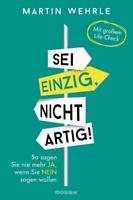 Sei einzig, nicht artig! von Martin Wehrle (2015, Taschenbuch)