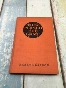"""They Played the Game"" by Harry Grayson  1st edition/5th printing HB  baseball"