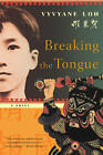 Breaking the Tongue: A Novel by Vyvyane Loh (Paperback, 2005)