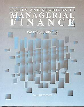 Issues and Readings in Managerial Finance by Johnson, Ramon E.