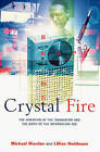 Crystal Fire: The Invention of the Transistor and the Birth of the Information Age by Michael Riordan, Lillian Hoddeson (Paperback, 1998)