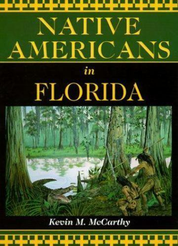 Native Americans in Florida by Dean Quigley and Kevin M. McCarthy (1999,...