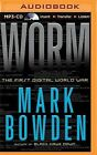 Worm: The First Digital World War by Mark Bowden (CD-Audio, 2015)